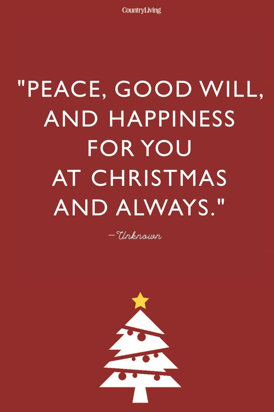 """<p>""""Peace, good will, and happiness for you at Christmas and always."""" </p>"""