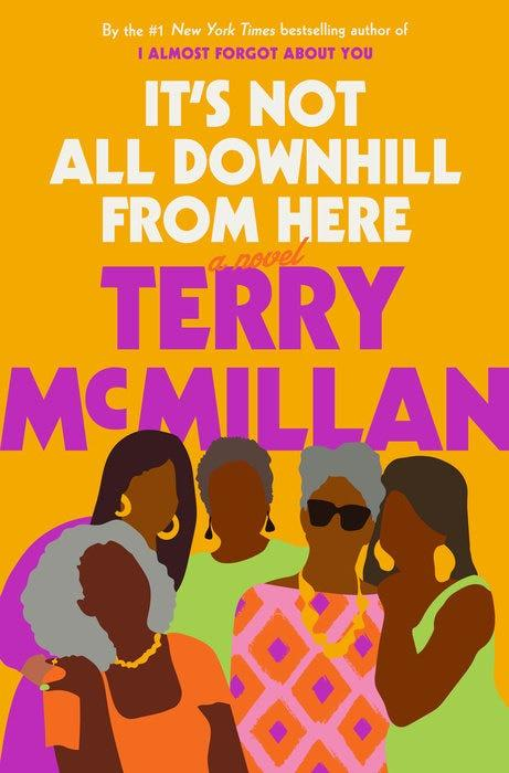 """""""It's Not All Downhill from Here,"""" by Terry McMillan."""