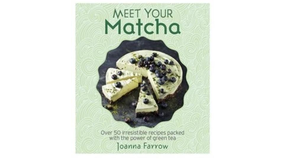 Meet Your Matcha: Over 50 Delicious Dishes - Indigo, $17