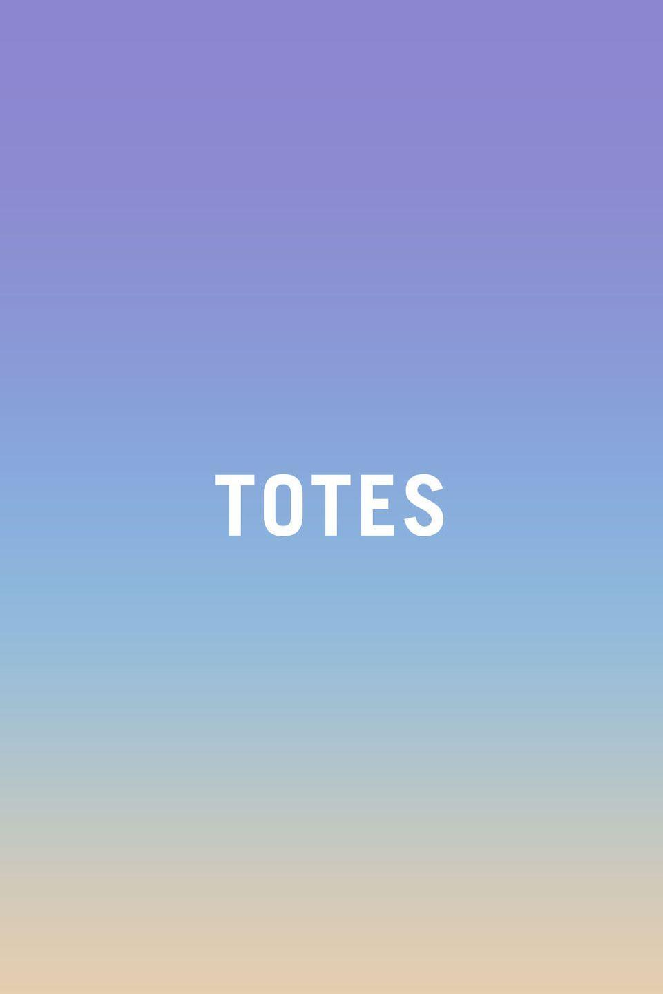 <p>Totes is teen-girl shorthand for totally — which means that by its very nature it's impossible for adults to say without sounding silly. It also <i>is</i> silly. Just say the whole word! See also: adorbs, gorg, probs, and whatevs. </p>