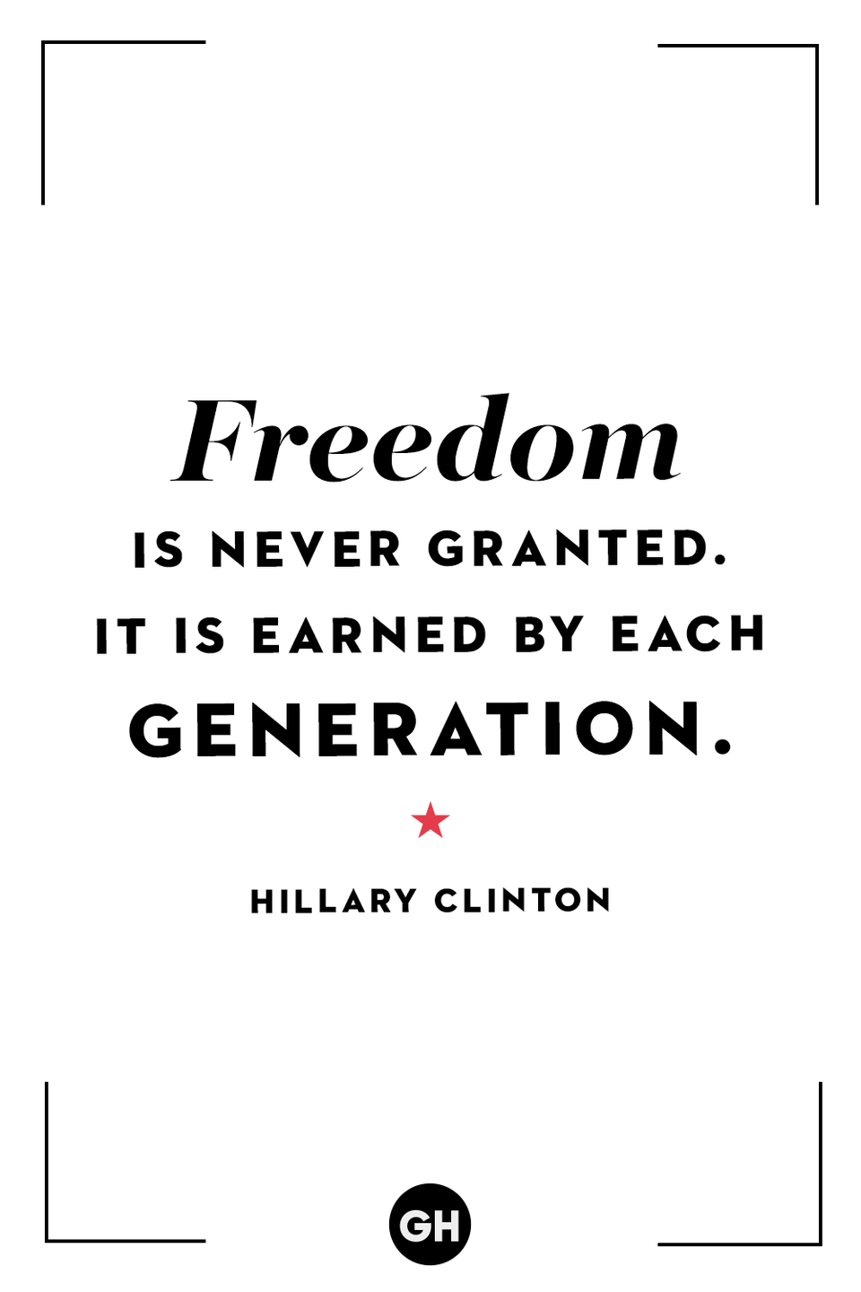 <p>Freedom is never granted. It is earned by each generation.</p>