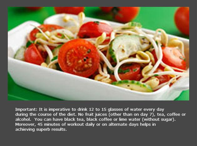 <b>Day 5</b> <br> Another feast day where you can eat sprouts, tomatoes and cottage cheese (paneer). You could also eat chicken or soya chunks. Supplement your diet with the wonder soup. Increase the intake of water on account of the urea formation.