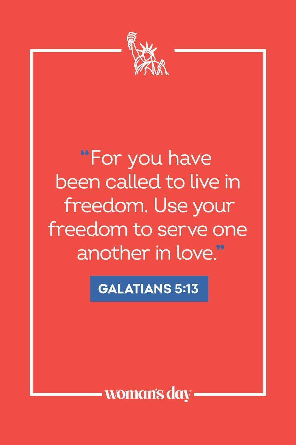 """<p>""""For you have been called to live in freedom. Use your freedom to serve one another in love."""" </p>"""