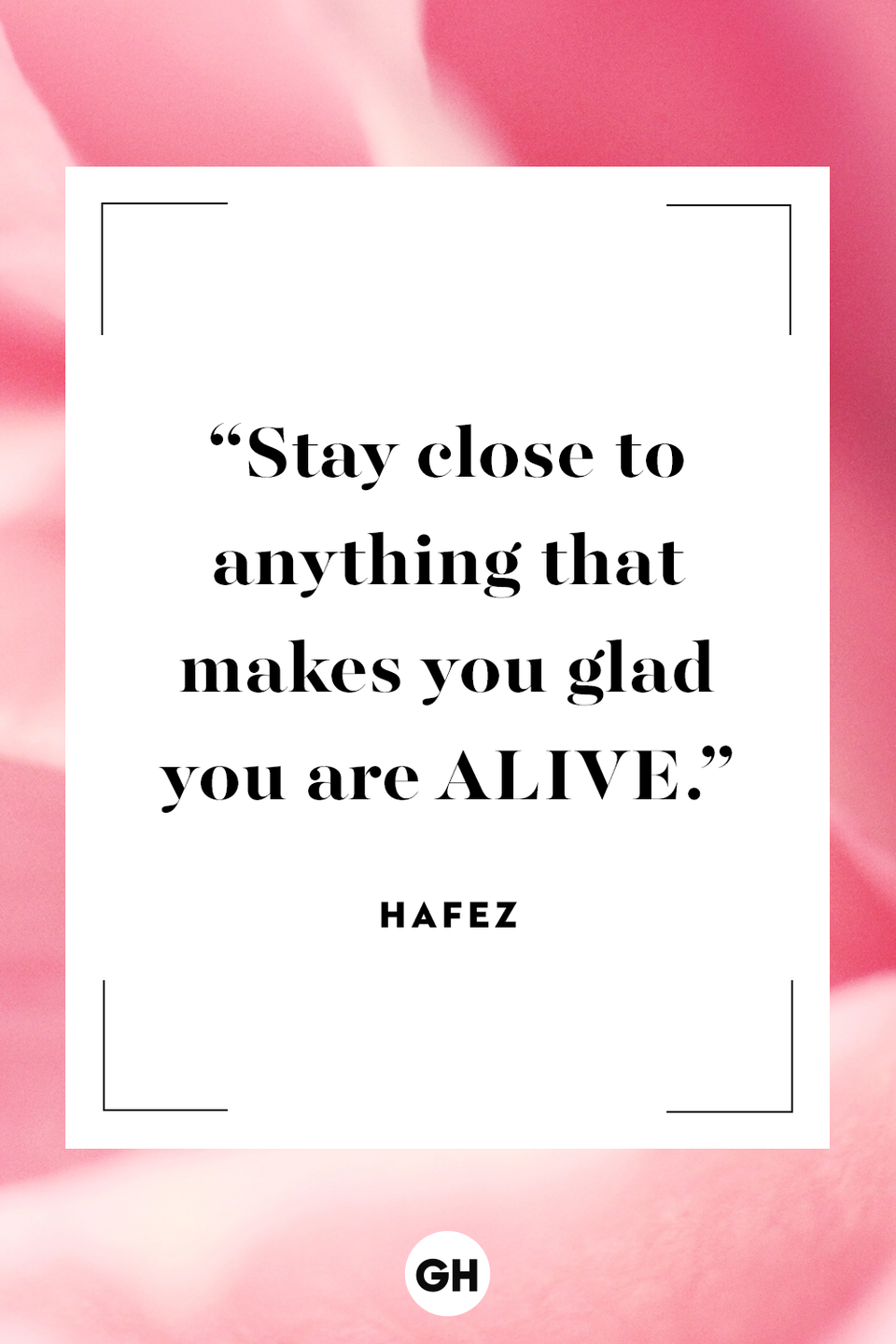 """<p>Stay close to anything that makes you glad you are alive.</p><p><strong>RELATED: </strong><a href=""""https://www.goodhousekeeping.com/life/parenting/g25412857/family-quotes/"""" rel=""""nofollow noopener"""" target=""""_blank"""" data-ylk=""""slk:Family Quotes That'll Remind You How Blessed You Are"""" class=""""link rapid-noclick-resp"""">Family Quotes That'll Remind You How Blessed You Are</a></p>"""