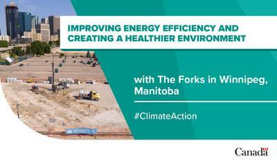 The Forks Renewal Corp. is cutting the use of natural gas in its buildings in downtown Winnipeg with a geothermal energy system funded in part by the Low Carbon Economy Fund. (CNW Group/Environment and Climate Change Canada)