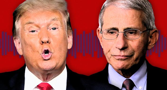 President Trump and Dr. Anthony Fauci. (Photo Illustration: Yahoo News; photos: AP (2), Getty Images)