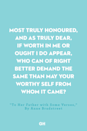 <p>Most truly honoured, and as truly dear,</p><p>If worth in me or ought I do appear,</p><p>Who can of right better demand the same</p><p>Than may your worthy self from whom it came?</p>
