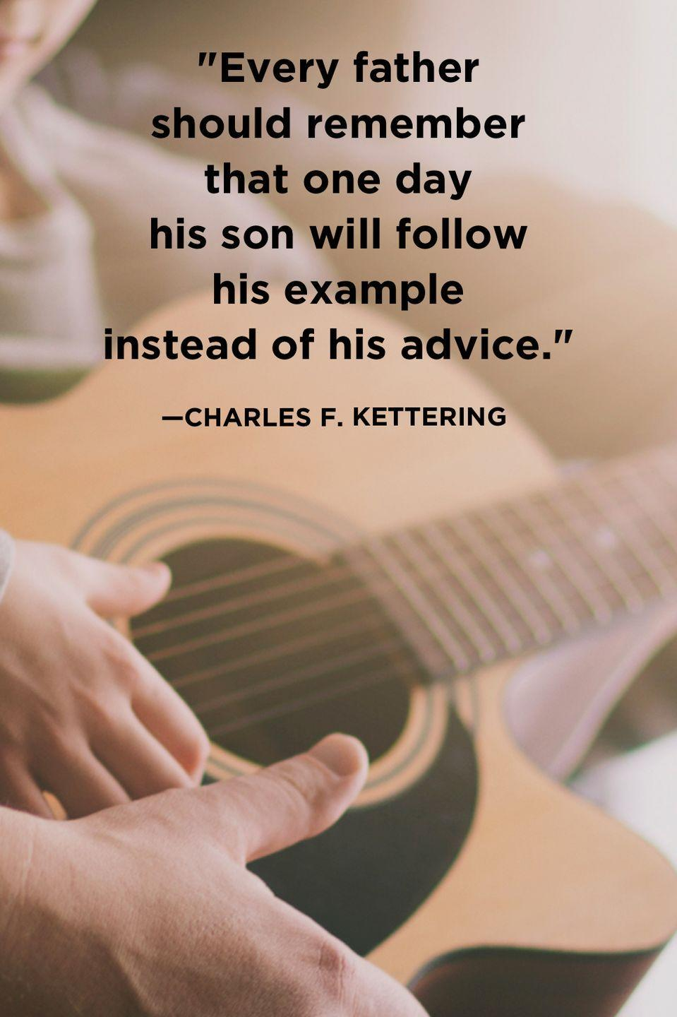 """<p>""""Every father should remember that one day his son will follow his example instead of his advice."""" </p>"""