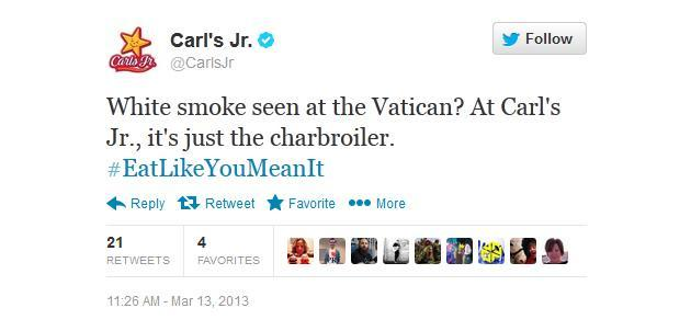 White smoke seen at the Vatican? At Carl's Jr., it's just the charbroiler. #EatLikeYouMeanIt - @CarlsJr