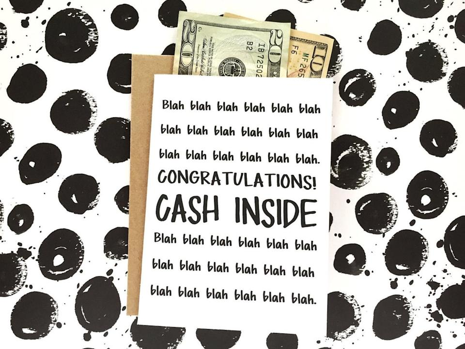<p>Every student will appreciate the <span>Cash Inside Graduation Card</span> ($5). From textbooks to coffee, this is one gift that will certainly be put to use!</p>
