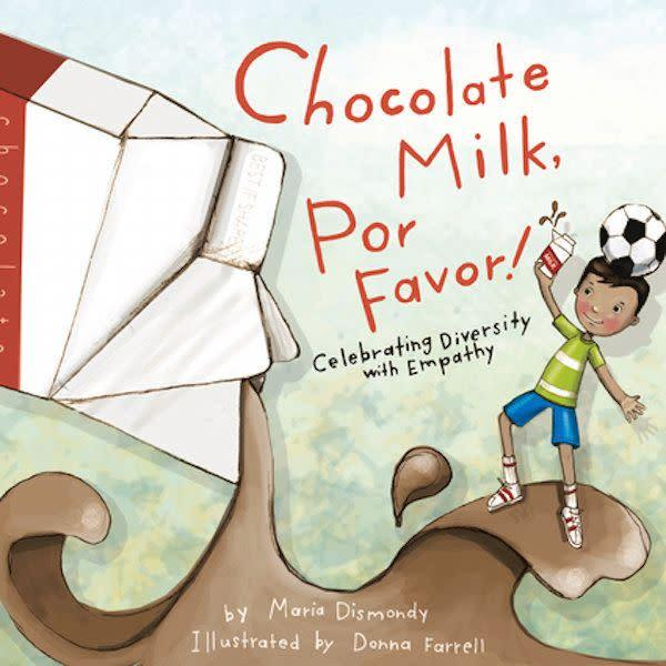 "Chocolate milk becomes a symbol to tell the story of a boy's friendship with a new classmate who doesn't speak English. <i>(Available <a href=""https://www.amazon.com/gp/product/0984855831/ref=dbs_a_def_rwt_bibl_vppi_i3?tag=thehuffingtop-20"" rel=""nofollow noopener"" target=""_blank"" data-ylk=""slk:here"" class=""link rapid-noclick-resp"">here</a>)</i>"