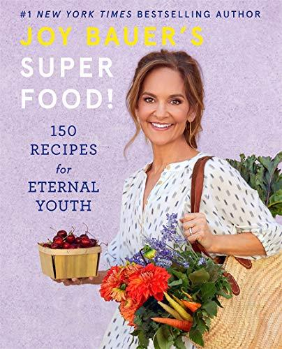 Joy Bauer's Superfood!: 150 Recipes for Eternal Youth (Amazon / Amazon)