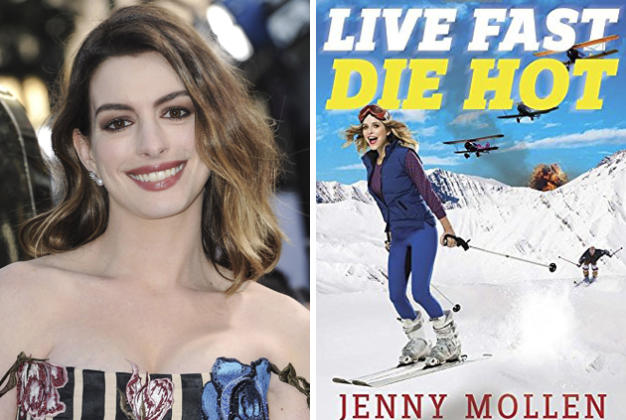 Anne Hathaway to star in Jenny Mollen's Live Fast Die Hot