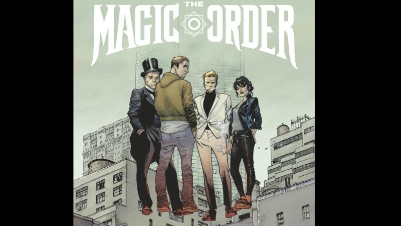 Netflix's First Comic Book From Mark Millar Revealed: 'The Magic Order'
