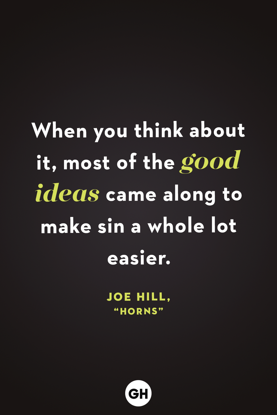 <p>When you think about it, most of the good ideas came along to make sin a whole lot easier.</p>