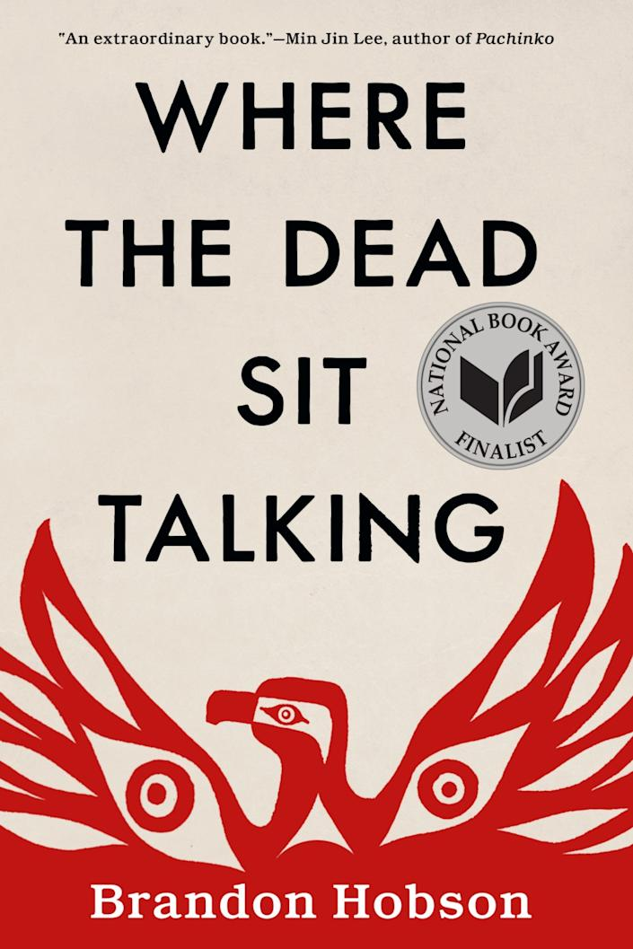 """Where the Dead Sit Talking"" by Brandon Hobson."