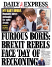 The Express headline read: 'Furious Boris: Brexit rebels face 'day of reckoning', describing how the PM had dared Remainer MPs to topple him.