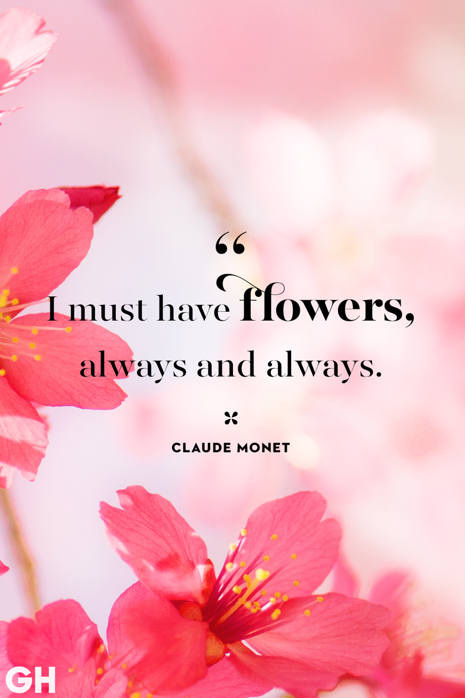 <p>I must have flowers, always and always.</p>