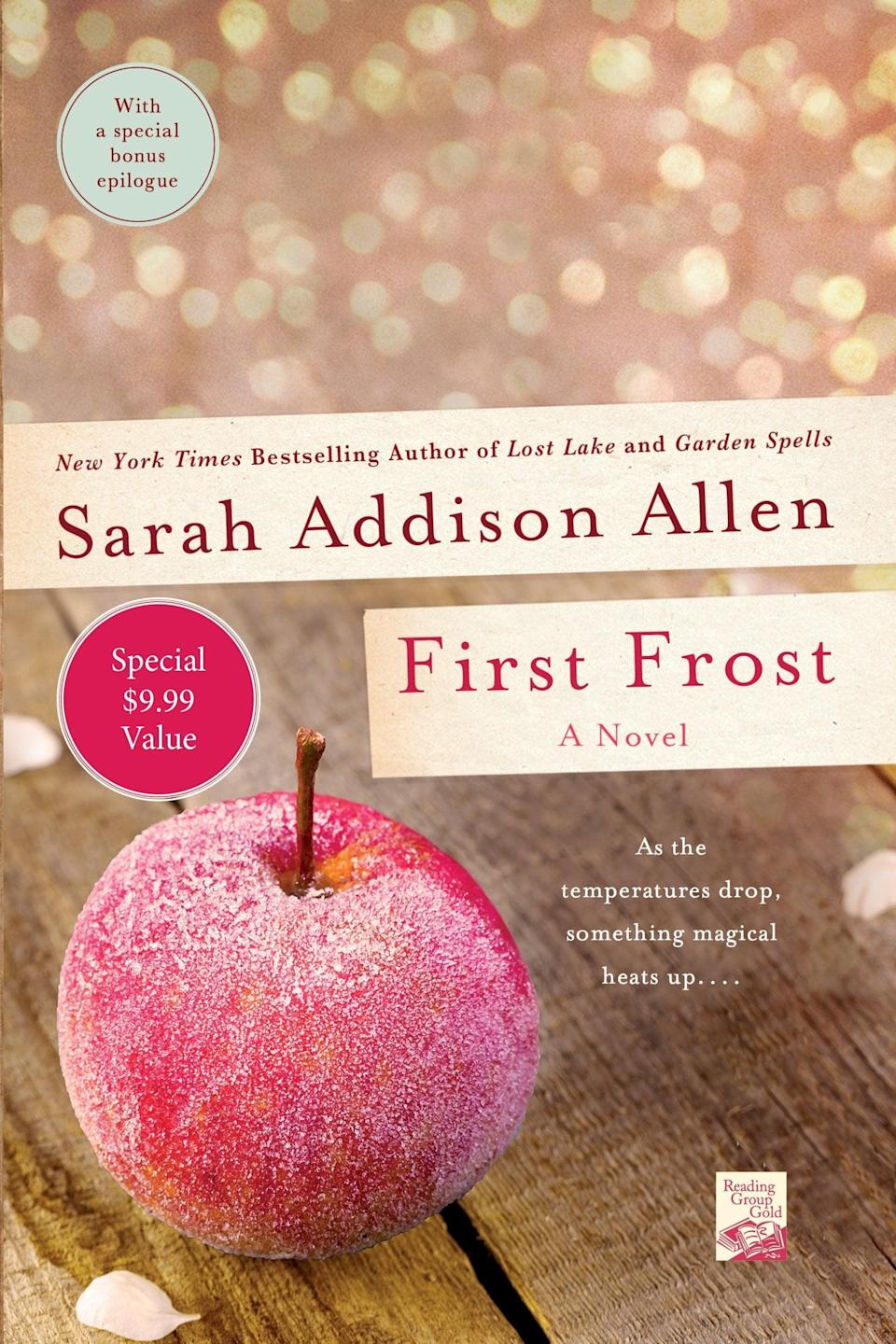 <p>There's a touch of magical realism that makes Sarah Addison Allen's <span><b>First Frost</b></span> extra special. The novel centers on the Waverley sisters and their small town life in Bascom, North Carolina. As Fall arrives in Bascom, the sisters meet a strange man who sets each of them on a new course.</p>
