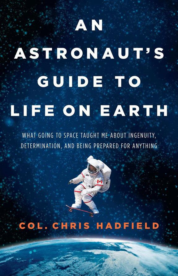 Astronaut Chris Hadfield to Write 'Guide to Life on Earth'