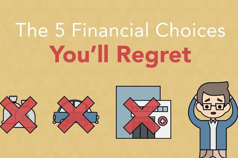 5 Financial Choices You'll Regret