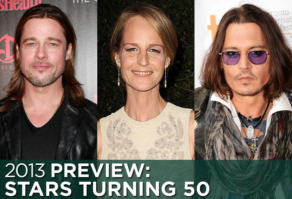 Brad Pitt, Helen Hunt and Johnny Depp are among the many big stars hitting the big 5-0 in 2013.