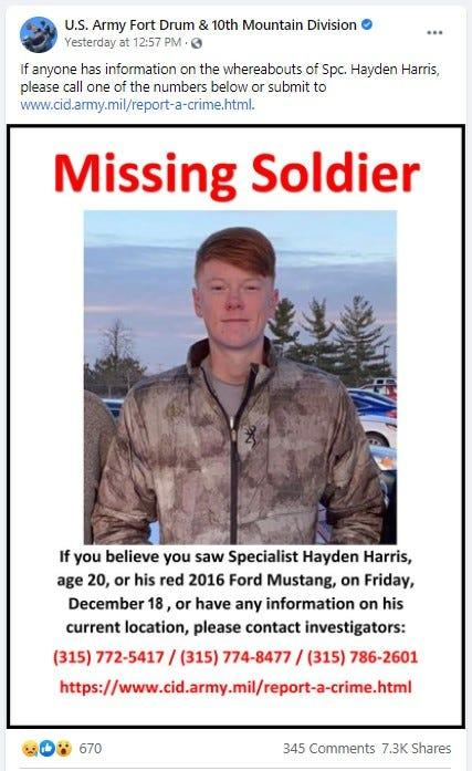 U.S. Army Fort Drum & 10th Mountain Division took to Facebook seeking the public's assistance with tracking down missing solider, Hayden Harris. Harris' body was found Saturday afternoon in a wooded area in Byram Township.