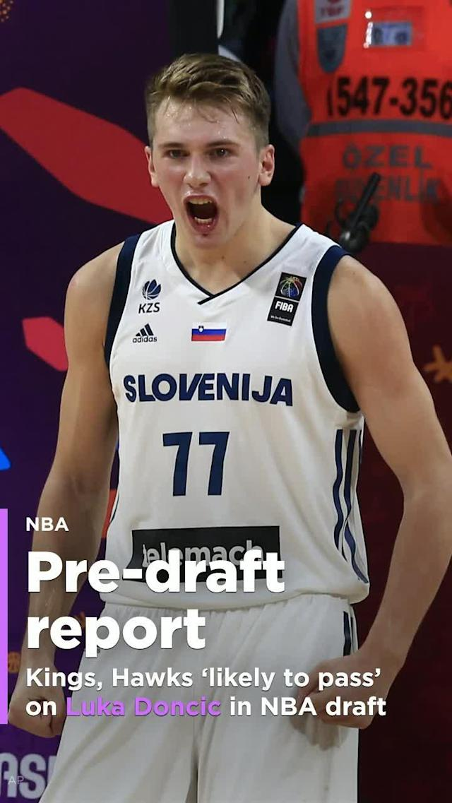 The Sacramento Kings and Atlanta Hawks may not draft 19-year-old Euroleague star Luka Doncic, who many consider the best player in the draft.