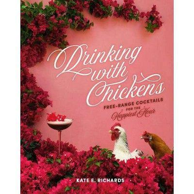 "<p><strong>Kate E. Richards</strong></p><p>target.com</p><p><strong>$20.49</strong></p><p><a href=""https://www.target.com/p/drinking-with-chickens-by-kate-e-richards-hardcover/-/A-79514865"" rel=""nofollow noopener"" target=""_blank"" data-ylk=""slk:Shop Now"" class=""link rapid-noclick-resp"">Shop Now</a></p><p>Known for her festive hen parties and delicious cocktails, Kate Richards of Drinking With Chickens (@drinkingwithchickens) put all her ""free-range"" cocktails and fresh party ideas together in this fun and festive book. Plus—did we mention lots of pictures of very cute chickens?! Cheers! </p>"