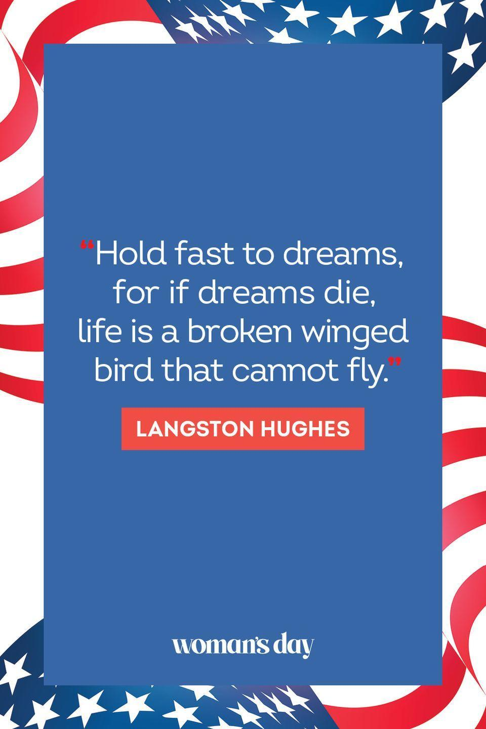 """<p>""""Hold fast to dreams for if dreams die, life is a broken winged bird that cannot fly."""" </p>"""