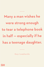 <p>Many a man wishes he were strong enough to tear a telephone book in half — especially if he has a teenage daughter.</p>