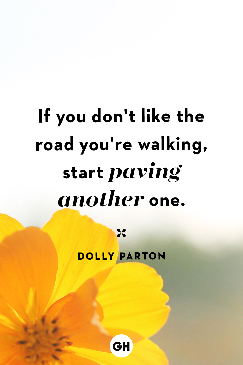 <p>If you don't like the road you're walking, start paving another one.</p>