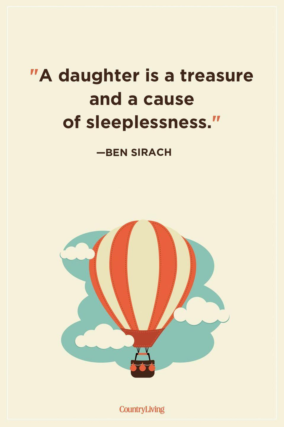 "<p>""A daughter is a treasure and a cause of sleeplessness.""</p>"