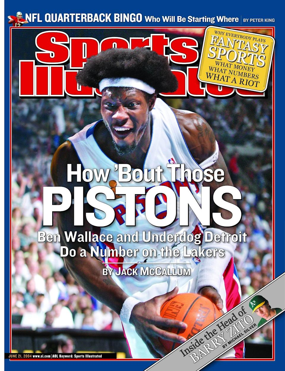 The Pistons' Ben Wallace was on the cover of Sports Illustrated on June 21, 2004, after taking down the Los Angeles Lakers in five games in the NBA Finals.