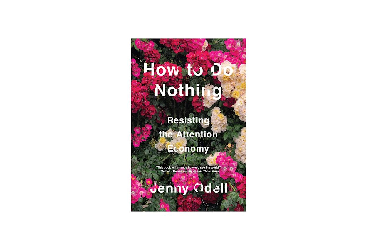 "$18, Amazon. <a href=""https://www.amazon.com/How-Do-Nothing-Resisting-Attention/dp/1612197493"">Get it now!</a>"
