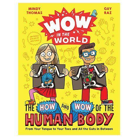 """<p><strong>Wow in the World: The How and Wow of the Human Body: From Your Tongue to Your Toes and All the Guts in Between 