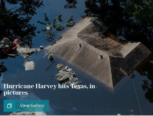 Hurricane Harvey hits Texas, in pictures