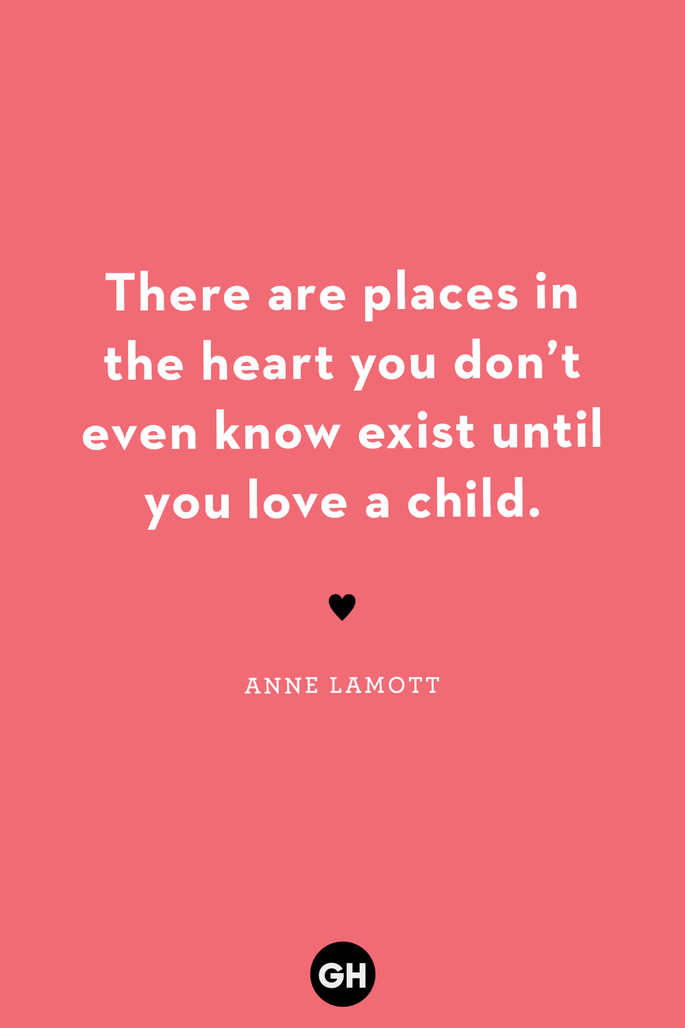 <p>There are places in the heart you don't even know exist until you love a child.</p>