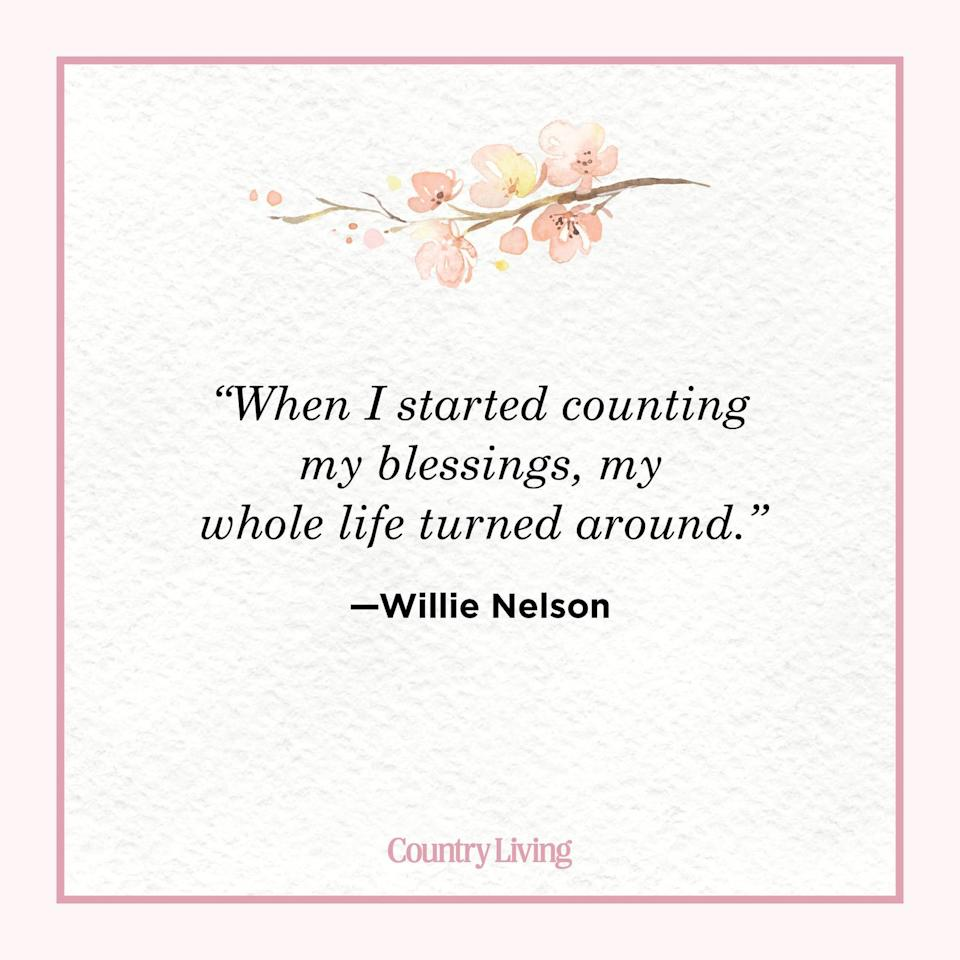 "<p>""When I started counting my blessings, my whole life turned around.""</p>"