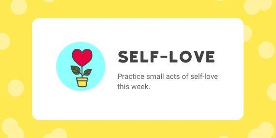Self-Love - Practice small acts of self-love this week - cartoon of a heart shaped flower in a pot
