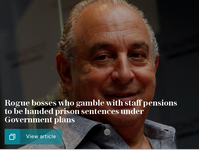 Rogue bosses who gamble with staff pensions to be handed prison sentences under Government plans