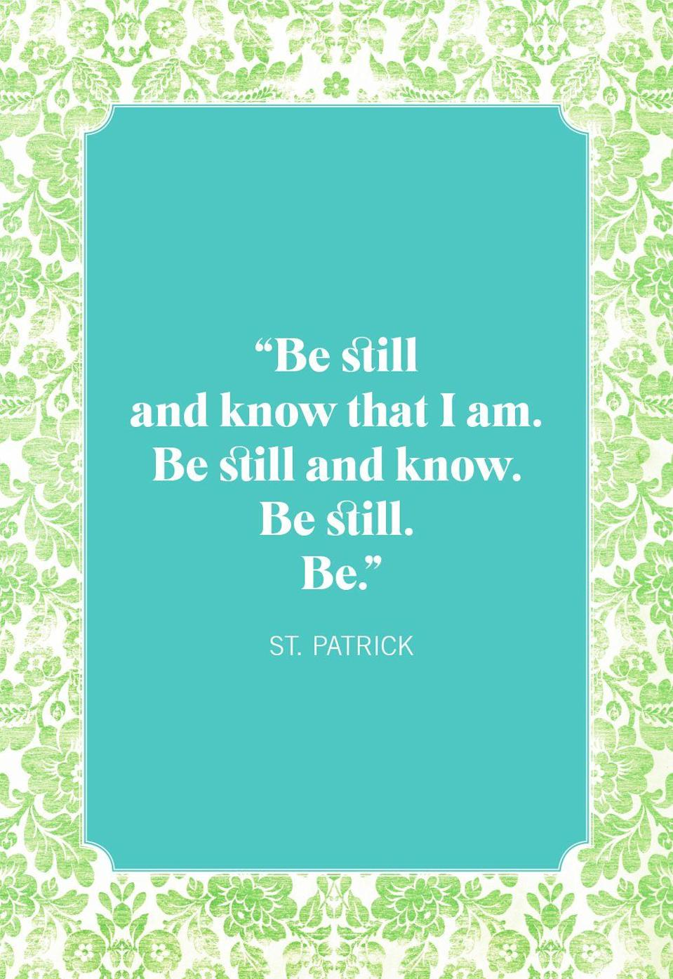 "<p>""Be still and know that I am. Be still and know. Be still. Be.""</p>"
