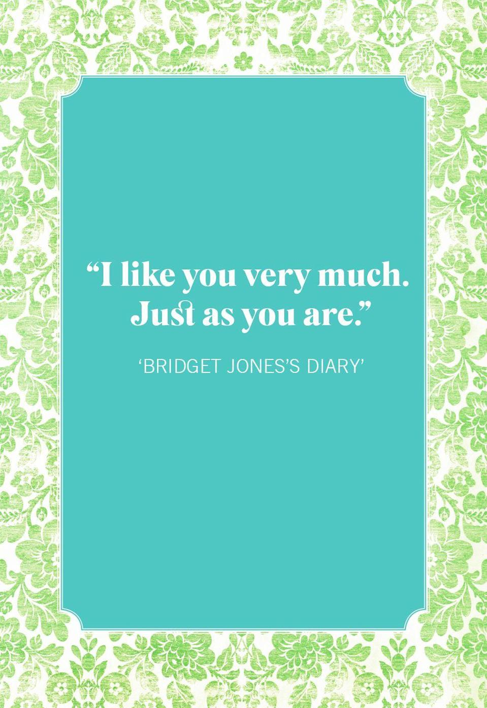 """<p>""""I like you very much. Just as you are.""""</p>"""