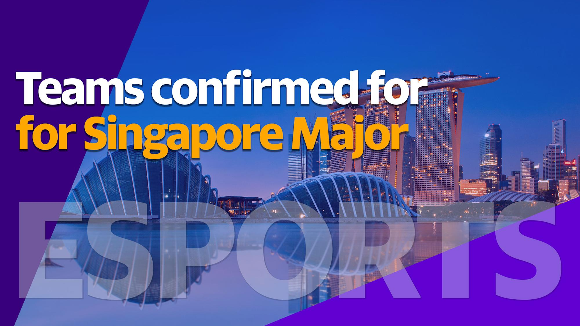 Teams confirmed for Singapore Major thumbnail