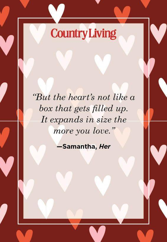 """<p>""""But the heart's not like a box that gets filled up. It expands in size the more you love.""""</p>"""