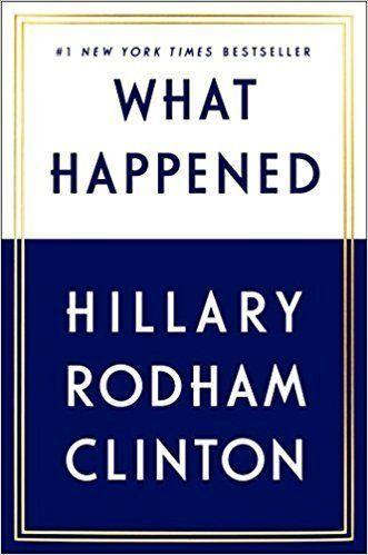 "<a href=""https://www.goodreads.com/book/show/34114362-what-happened?ac=1&from_search=true"" target=""_blank"">From Goodreads</a>: ""For the first time, Hillary Rodham Clinton reveals what she was thinking and feeling during one of the most controversial and unpredictable presidential elections in history."" <a href=""https://www.amazon.com/What-Happened-Hillary-Rodham-Clinton/dp/1501175564"" target=""_blank"">Get it here</a>."