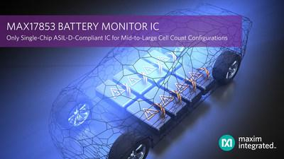 Maxim's MAX17853 Battery Monitor IC is the industry's only single-chip ASIL-D compliant IC for mid-to-large cell count configurations.
