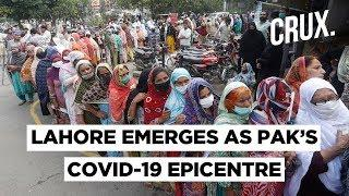 COVID-19| Pakistan To Dismiss Lockdown Measures, 6.7 Lakh In Lahore Could Be Infected