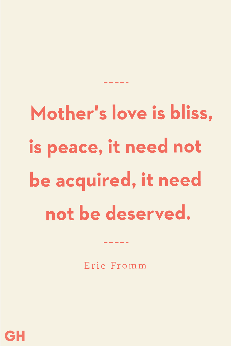 <p>Mother's love is bliss, is peace, it need not be acquired, it need not be deserved.</p>
