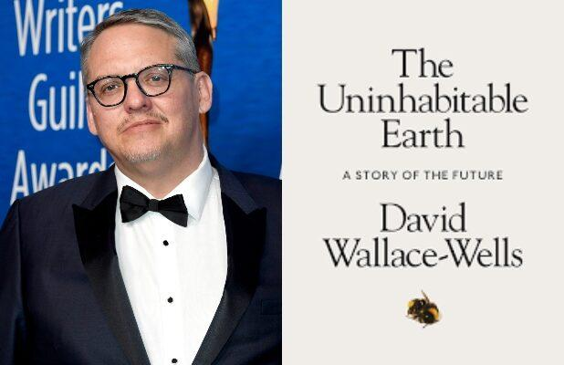 Adam McKay's Climate Change Anthology 'The Uninhabitable Earth' Ordered to Series by HBO Max